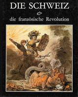 Die Schweiz & die Französische Revolution