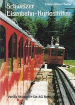 Schweizer Eisenbahn-Kuriositäten