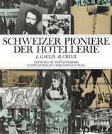 Schweizer Pioniere der Hotellerie
