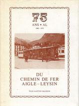 75 ans al du chemin de fer Aigle-Leysin 1900-1975
