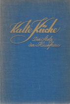 Kalte Küche der Stolz der Hausfrau 1927