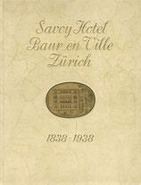Savoy Hotel Baur en Ville Zürich 1838-1938