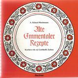 Alte Emmentaler Rezepte Gotthelfs Zeiten