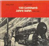 100 Jahre Gotthardbahn 1882-1982 von der Pionier- zur Neuzeit