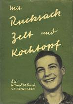 Mit Rucksack Zelt und Kochtopf von Rene Gardi