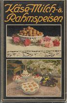 Käse- Milch- und Rahmspeisen 1927
