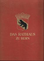 Das Rathaus zu Bern 1406-1942
