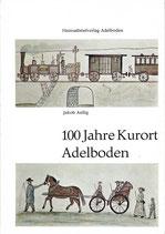 100 Jahre Kurort Adelboden 1872-1972