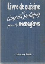 Livre de cuisine et Conseils pratiques pour les ménagères 1945
