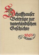 Schaffhauser Beiträge zur vaterländischen Geschichte 1961