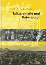 Fritz Beyeler-Haslebacher Spitzeremarie und Habermotor