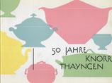 50 Jahre Knorr Thayngen 1907-1957