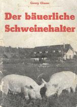 Der bäuerliche Schweinehalter 1947