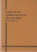 Bilder aus der älteren Geschichte der Stadt Bern 1935