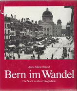 Bern im Wandel - Die Stadt Bern in alten Fotografien (2)
