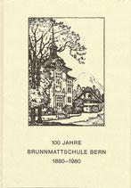 100 Jahre Brunnmattschule Bern 1880-1980