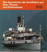 Die Geschichte der Schifffahrt auf dem Thuner- und Brienzersee 1986