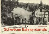 Schweizer Bahnen damals