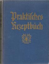 Praktisches Rezeptbuch ca. 1930