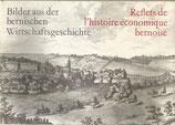 Bilder aus der bernischen Wirtschaftsgeschichte