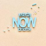 Holzschriftzug yesterday-now-tomorrow (ca.10 cm)