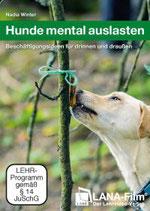 Hunde mental auslasten: Beschäftigungsideen für drinnen und draußen (DVD)