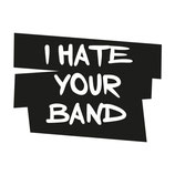 I hate your band / T-Shirt