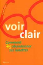 """Livre """"Voir Clair, Comment abandonner ses lunettes"""", de Xanath Lichy, Éditions Grancher"""