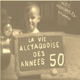 DVD : la vie alcyaquoise des années 50