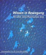 Wissen in Bewegung – 80 Jahre Zeiss-Planetarium Jena