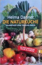 Die Naturküche - Helma Danner