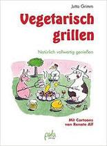 Vegetarisch grillen - Jutta Grimm