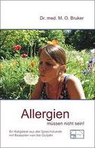 Allergien müssen nicht sein - Dr. med. M.O. Bruker