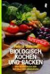 Biologisch kochen und backen - Helma Danner