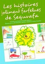 Les histoires joliment farfelues de Sequvafa