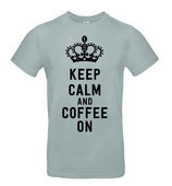 KEEP CALM and COFFEE ON T-Shirt