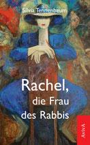 Tennenbaum, Silvia: Rachel, die Frau des Rabbis