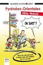 Pyrénées-Orientales Spécial familles