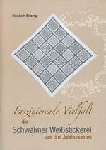 Faszinierende Vielfalt der Schwälmer Weißstickerei aus drei Jahrhunderten / Elisabeth Stübing