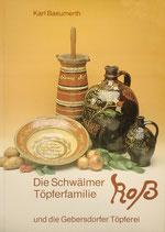 Die Schwälmer Töpferfamilie Roß und die Gebersdörfer Töpferei / Karl Baeumerth