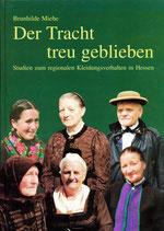 Der Tracht treu geblieben Band 1 und 2 / Brunhilde Miehe