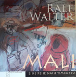 Mali-Eine Reise nach Timbuktu/ Ralf Walter