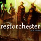 restorchester - auf der Durchreise