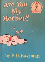 Are You My Mother? Beginner Books  by P. D. Eastman