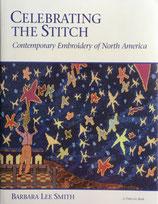 Celebrating the Stitch Contemporary Embroidery of North America