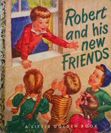 Robert and his new Friends   A Little Golden Book