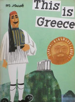 This is Greece   M.Sasek  ミロスラフ・サセック W.H ALLEN 版