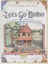 Let's Go Home: The Wonderful Things About a House Wendy Anderson Halperin