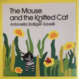 The Mouse and the Knitted Cat  ねずみとあみあみねこちゃん Antonella Bolliger Savelli