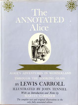 THE ANNOTATED ALICE Alice's Adventures in Wonderland & through the Looking Glass